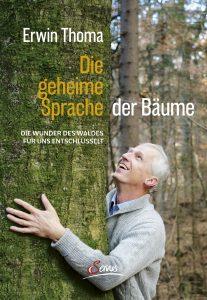 Die geheime Sprache der Bäume Erwin Thoma